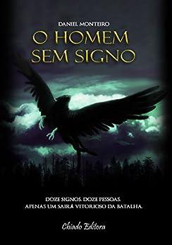 O Homem sem Signo (Trilogia A Lança Dourada Livro 1) por [Monteiro, Daniel]