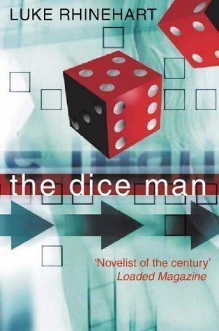 The Dice Man by Rhinehart, Luke (Reissue) edition (1999)