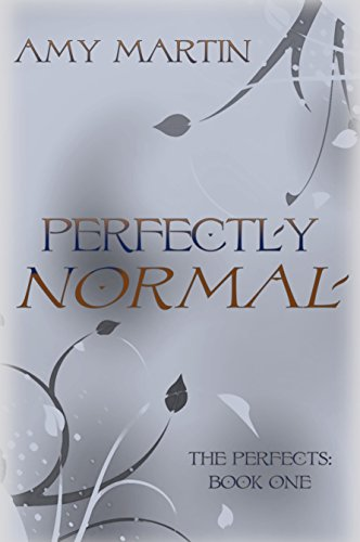 Perfectly Normal (The Perfects Book 1) by [Martin, Amy]