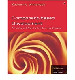 [(Component-based Development: Principles and Planning for Business Systems )] [Author: Katharine Whitehead] [Jun-2002]
