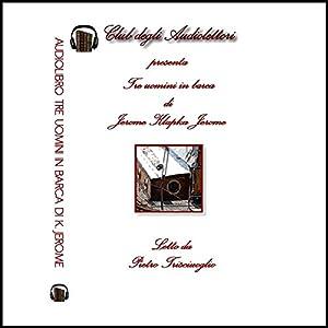 Tre uomini in barca [Three Men in a Boat] Audiobook