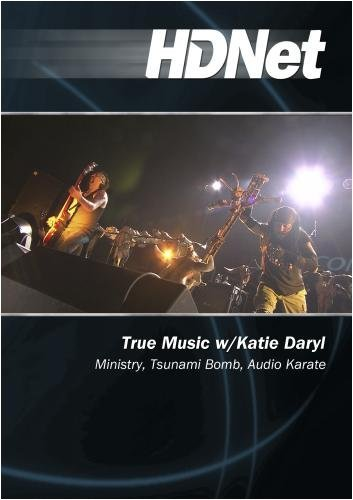 True Music w/Katie Daryl: Ministry, Tsunami Bomb, Audio Karate by Katie Daryl by HDNet