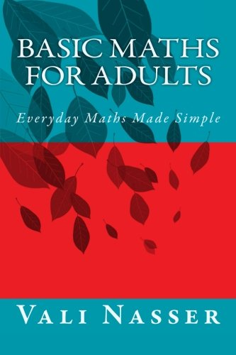 Basic Maths for Adults: Everyday Maths Made Simple