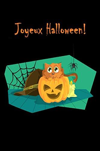 Joyeux Halloween!: carnet de notes, bloc-notes, agenda, livre de recettes, journal de voyage, farce ou friandise, bonbon ou bâton, des bonbons ou un ... friandise, vampire, fantôme (French
