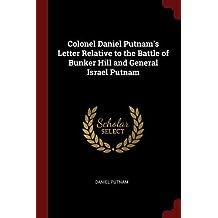 Colonel Daniel Putnam's Letter Relative to the Battle of Bunker Hill and General Israel Putnam