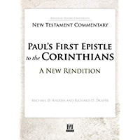Paul's First Epistle to the Corinthians: A New Rendition (Brigham Young University New Testament Commentary) (English Edition)