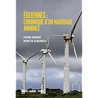 Eoliennes : chronique d'un naufrage annoncé