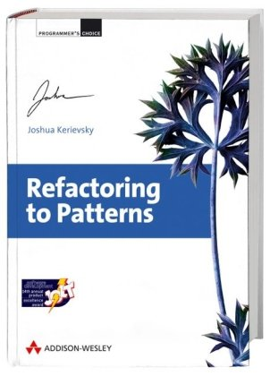 Refactoring to Patterns (Programmer's Choice)