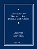 Immigration and Nationality Law: Problems and Strategies