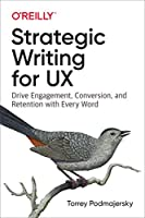 Strategic Writing for UX: Drive Engagement, Conversion, and Retention with Every Word Front Cover