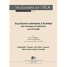 La présence roumaine à İstanbul: Une chronique de l'éphémère et de l'invisible (La Turquie aujourd'hui) (French Edition)