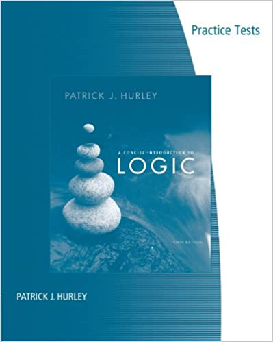 A Concise Introduction To Logic Practice Tests Patrick J Hurley