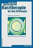 Systemische Kurztherapie bei Ess-Störungen: Einführung und Fallstudien