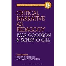 Critical Narrative as Pedagogy (Critical Pedagogy Today)