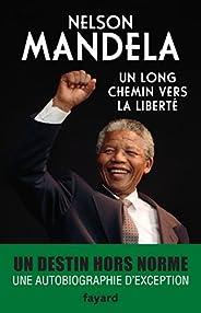 Un long chemin vers la liberté (Documents) (French Edition)