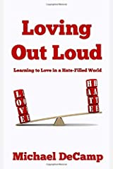 Loving Out Loud: Learning to Love in a Hate Filled World Paperback
