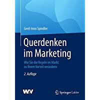 Querdenken im Marketing: Wie Sie die Regeln im Markt zu Ihrem Vorteil verändern