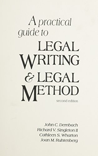 A Practical Guide to Legal Writing & Legal Method (2nd Edition)