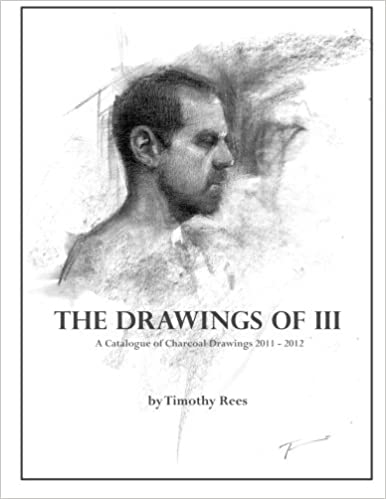 The Drawings of III: A Catalogue of Charcoal Drawings Between 2011-2012