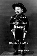 High Times & Rough Rides of a Bipolar Addict(Hardback) - 2014 Edition Hardcover