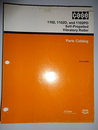 Case 1102 1102D 1102PD Self-Propelled Vibratory Roller Parts Catalog Book Manual 11/83