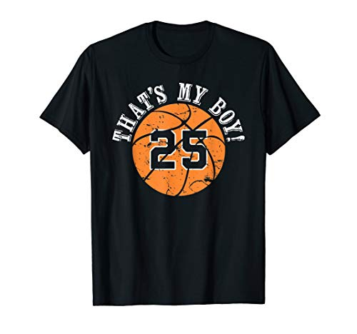 Unique That's My Boy #25 Basketball Player Mom or Dad Gifts T-Shirt