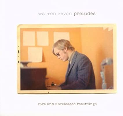 Preludes: Rare and Unreleased Recordings by Warren Zevon (2007-05-03)