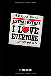 I Love Everyone My Best Joke So Far Notebook A5 Punktraster