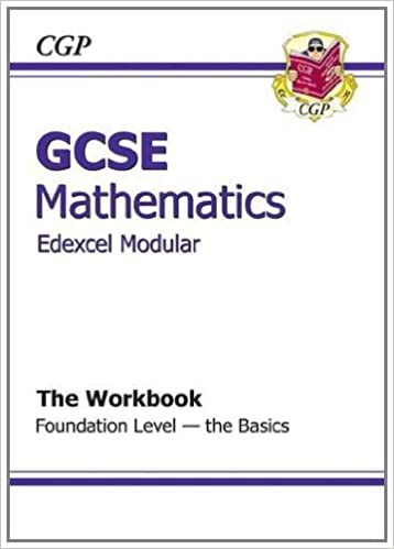 Book GCSE Maths Edexcel B (Modular) Workbook - Foundation the Basics (Workbooks With Separate Answer)