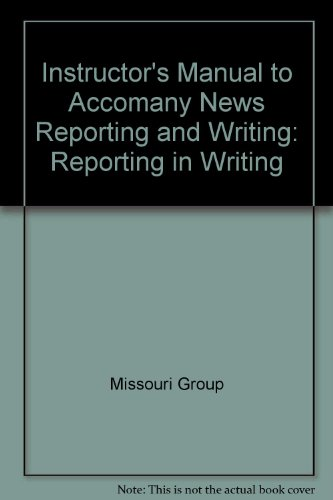 Instructor's Manual to Accomany News Reporting and Writing: Reporting in Writing