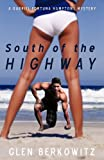 South of the Highway, Glen Berkowitz, 1440151571