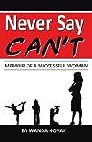 Never Say, Can't, Wanda Novak, 1475943512