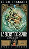 Le cycle de Skaith, tome 1 : Le Secret de Skaith par Brackett