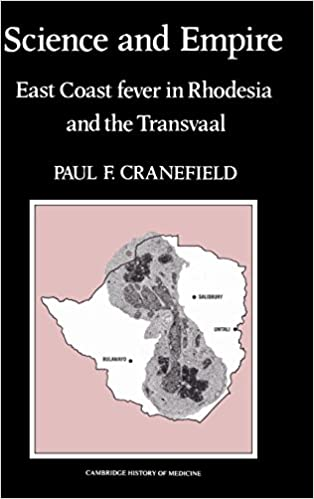 Book Science and Empire: East Coast Fever in Rhodesia and the Transvaal Cambridge Studies in the History of Medicine