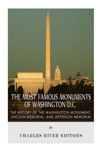 The Most Famous Monuments of Washington D.C.: The History of the Washington Monument, Lincoln Memorial, and Jefferson Memorial - Civil War Memorial Washington Dc
