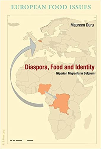 Diaspora, Food and Identity: Nigerian Migrants in Belgium (L'Europe alimentaire/European Food Issues/Europa alimentaria/L'Europa alimentare)