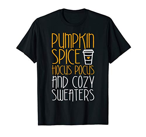 Pumpkin Spice Hocus Pocus And Cozy Sweaters T-Shirt]()