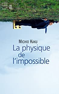 La physique de l'impossible par Kaku
