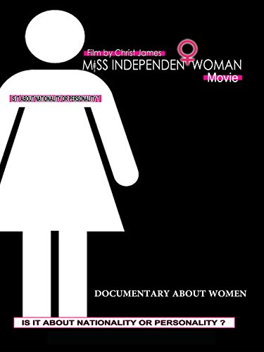 Miss Independent Woman Documentary