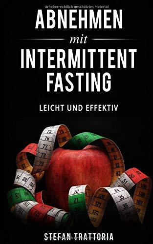 Abnehmen mit Intermittent Fasting: Leicht und Effektiv