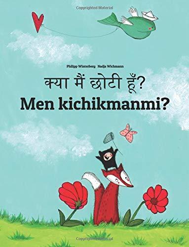 Kya Maim Choti Hum? Men Kichikmanmi?: Hindi-Uzbek: Children's Picture Book (Bilingual Edition)