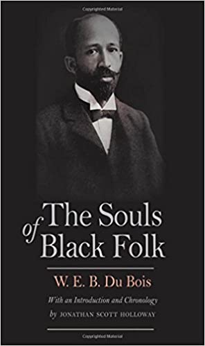 the souls of black folk w e b du bois jonathan scott holloway  the souls of black folk w e b du bois jonathan scott holloway 9780300195828 amazon com books