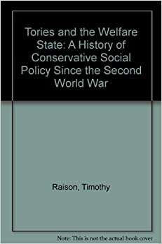 Book Tories and the Welfare State: A History of Conservative Social Policy Since the Second World War
