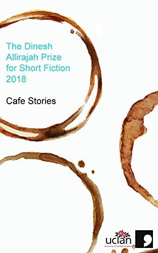The Dinesh Allirajah Prize for Short Fiction 2018: Café Stories