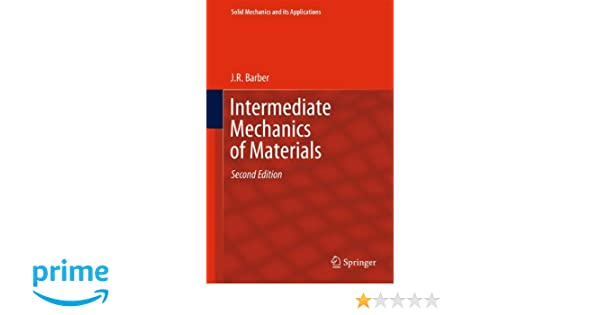 Amazon intermediate mechanics of materials solid mechanics and amazon intermediate mechanics of materials solid mechanics and its applications 9789400702943 j r barber books fandeluxe Image collections