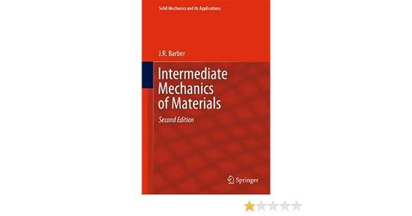 Amazon intermediate mechanics of materials solid mechanics and amazon intermediate mechanics of materials solid mechanics and its applications 9789400702943 j r barber books fandeluxe Gallery