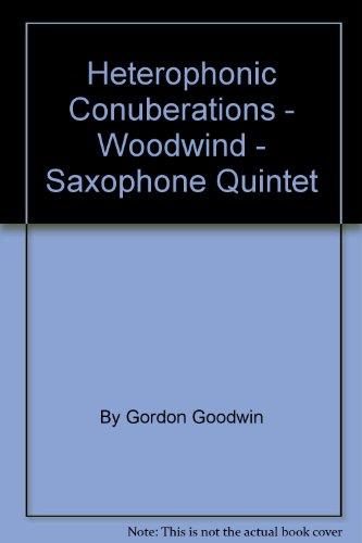 (Heterophonic Conuberations - Woodwind - Saxophone Quintet)