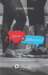 Amor de Adolescente? (Amor de ... ? Livro 1)