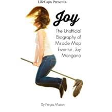Joy: The Unofficial Biography of Miracle Mop Inventor, Joy Mangano