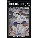 "Ted ""Double Duty"" Radcliffe : 36 Years of Pitching and Catching in Baseball's Negro Leagues, McNary, Kyle, 0964200201"